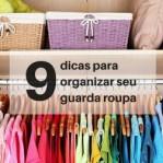 Organizar guarda roupa: 9 dicas profissionais